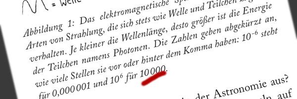 """In einer Bildunterschrift aus """"Ich war noch niemals auf Saturn"""" ist in dem Satzteil """"zehn hoch sechs steht für 10000"""" die Zahl """"10000"""" rot unterstrichen."""