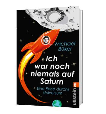 """Die Umschlag-Vorderseite von """"Ich war noch niemals auf Saturn"""": Eine comichaft gezeichnete Rakete fliegt von der Erde zum Mond, auf einem Bullauge schaut ein lächelnder junger Mann."""